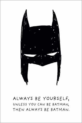 Leinwandbild  Always be yourself - Always be Batman