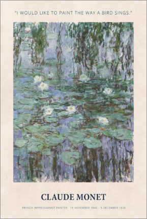 Premium-Poster  Claude Monet - Paint the way a bird sings - Museum Art Edition