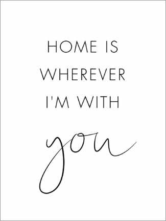 Holzbild  Home is wherever I'm with you - Nouveau Prints