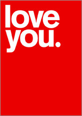 Gallery Print  Love you - THE USUAL DESIGNERS