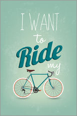 Gallery Print  I want to ride my bike - Typobox