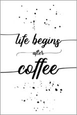 Gallery Print  TEXT ART Life begins after coffee - Melanie Viola