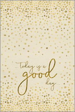 Gallery Print  TODAY IS  A GOOD DAY Gold - Melanie Viola