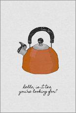 Wandsticker  Hello, is it tea you're looking for? - Orara Studio
