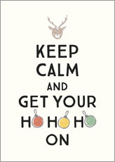 Leinwandbild  Keep calm and get your Hohoho on - Typobox