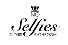 Acrylglasbild  No selfies in this bathroom - Typobox