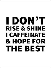 Premium-Poster  I Don't Rise and Shine I Caffeinate and Hope for the Best - Creative Angel