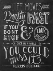 Gallery Print  Life moves pretty fast (Ferris Bueller) - Lily & Val