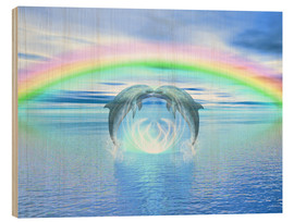 Holzbild  Dolphins Rainbow Healing - Dolphins DreamDesign