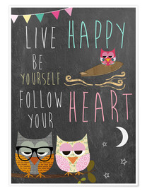 Premium-Poster Live Happy, be yourself, follow your heart