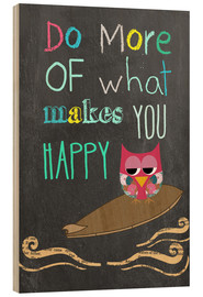 Holzbild  Do more of what makes you happy - GreenNest