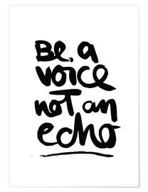 Poster be a voice not an echo