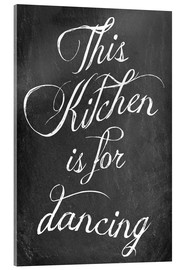 Acrylglas  This kitchen is for dancing - GreenNest