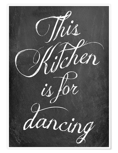 Premium-Poster This kitchen is for dancing