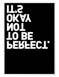 Premium-Poster  It's okay not to be perfect. - THE USUAL DESIGNERS