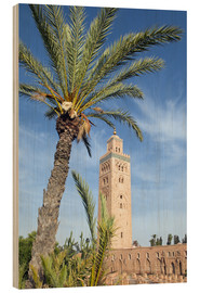 Holzbild  Minaret of the Koutoubia Mosque, UNESCO World Heritage Site, Marrakech, Morocco, North Africa, Afric - Nico Tondini