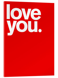 Acrylglasbild  Love you - THE USUAL DESIGNERS