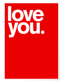 Premium-Poster  Love you - THE USUAL DESIGNERS