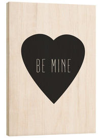 Holzbild  Be Mine - Sei mein - Finlay and Noa
