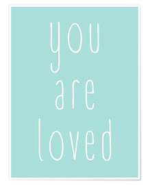 Premium-Poster  You Are Loved - Du wirst geliebt - Finlay and Noa