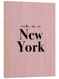 Holzbild  Take Me To New York - Nimm mich mit nach NY - Finlay and Noa