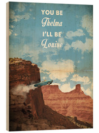 Holzbild  Thelma and Louise (Englisch) - 2ToastDesign