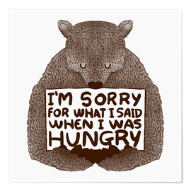 Premium-Poster  I'm Sorry For What I Said When I Was Hungry - Tobe Fonseca