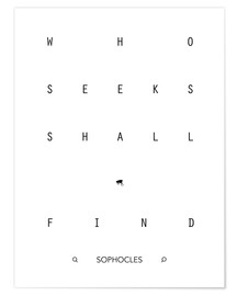 Premium-Poster Who seeks shall find - Sophokles
