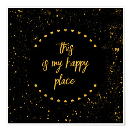 Premium-Poster Text Art THIS IS MY HAPPY PLACE II black with hearts & splashes