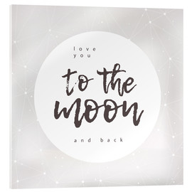 Acrylglas  to the moon and back - Typobox
