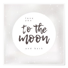Premium-Poster  to the moon and back - Typobox