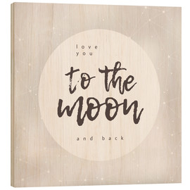 Holzbild  Love you (to the moon and back) - Typobox