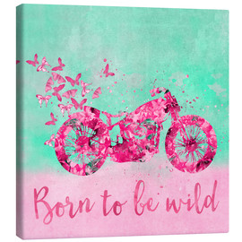Leinwandbild  Born to be wild - Andrea Haase