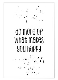 Premium-Poster TEXT ART Do more of what makes you happy