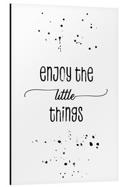 Alubild  TEXT ART Enjoy the little things - Melanie Viola