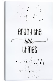 Leinwandbild  TEXT ART Enjoy the little things - Melanie Viola