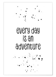 Premium-Poster  TEXT ART Every day is an adventure - Melanie Viola