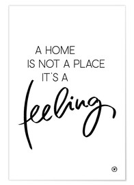 Premium-Poster  A home is - m.belle