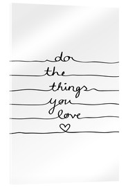 Acrylglas  Do The Things You Love - Mareike Böhmer Graphics