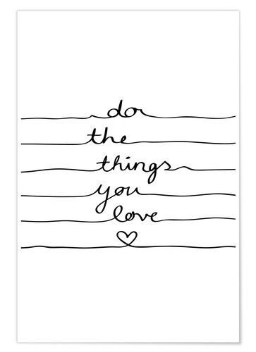 Premium-Poster Do The Things You Love