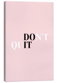 Leinwandbild  Don't quit - Do it - Ohkimiko
