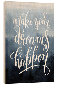 Holzbild  Make your dreams happen - Typobox
