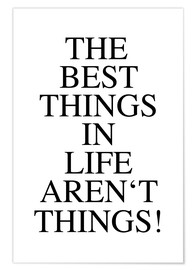 Premium-Poster The best things in life aren´t things