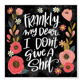 Premium-Poster Frankly My Dear  I Don't Give a Shit